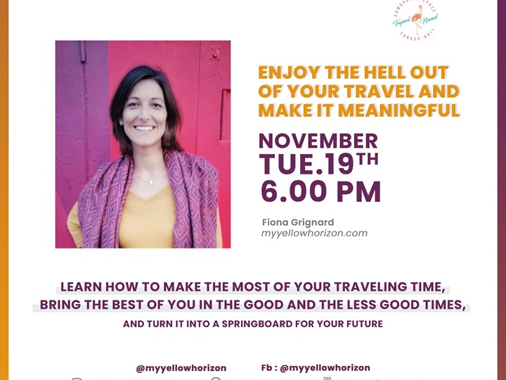 Enjoy The Hell Out Of Your Travel And Make It Meaningful by Fiona Grignard